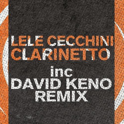 Lele Cecchini - Clarinetto (David Keno Remix)