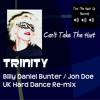 Can't Take The Hurt - Trinity - Billy Daniel Bunter & Jon Doe UK Hard Dance Mix