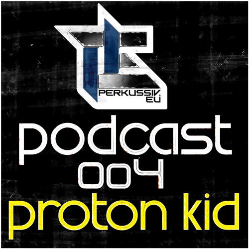 [PERK-DNB-PODCAST004] Proton Kid