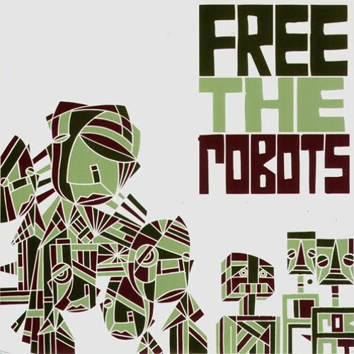Free The Robots - Diary