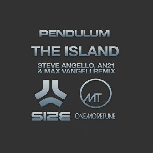 Pendulum - The Island (Steve Angello, AN21 & Max Vangeli remix)