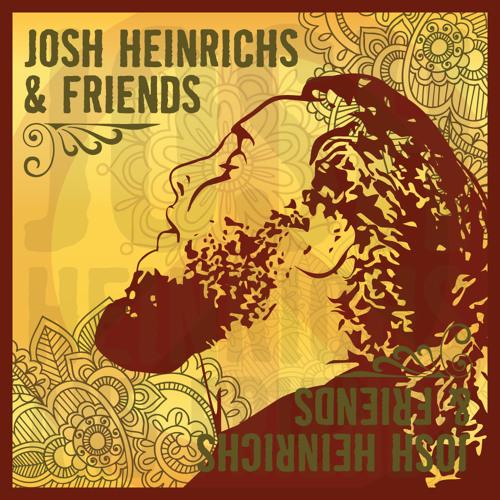 """Josh Heinrichs """"Josh Heinrichs & Friends"""" 2010 GanJah Records"""