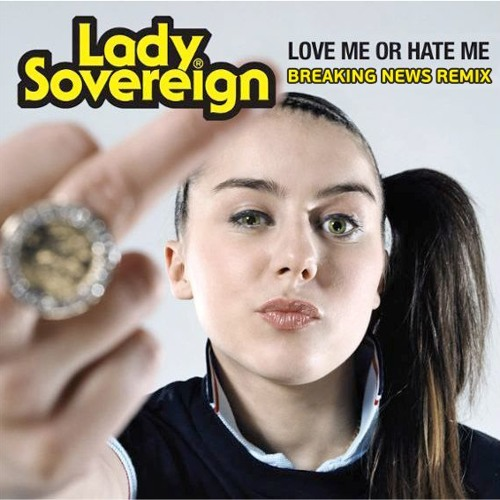 Breaking News f. Lady Sovereign - Love Me Or Hate Me [FREE DOWNLOAD]
