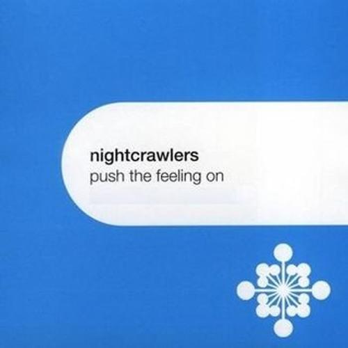 NIGHTCRAWLERS 'PUSH THE FEELING ON' (HAUSWERKS VS PETE GOODING BOOTLEG)