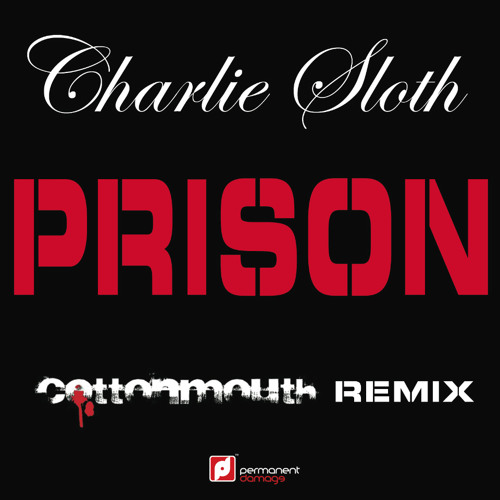 Charlie Sloth (BBC 1xtra) - Prison (Cottonmouth Remix) !!!OUT NOW!!!