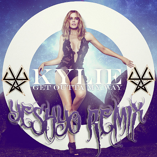 Kylie Minogue - Get Outta My Way (YeshYo Remix)