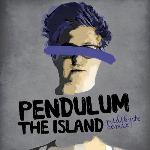 Pendulum - The Island (Midibyte Remix)