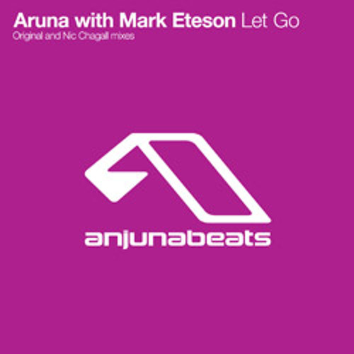 Aruna with Mark Eteson - Let Go [Anjunabeats]