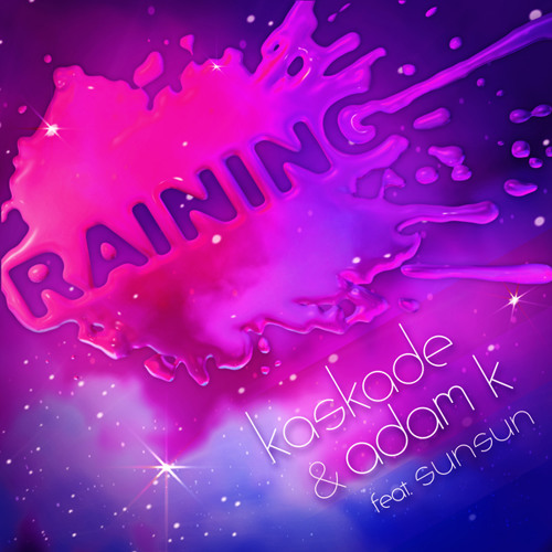 Kaskade & Adam K feat Sunsun - Raining (Extended Mix) [Ultra]