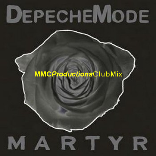 Depeche Mode - Martyr (MMC Club Mix)