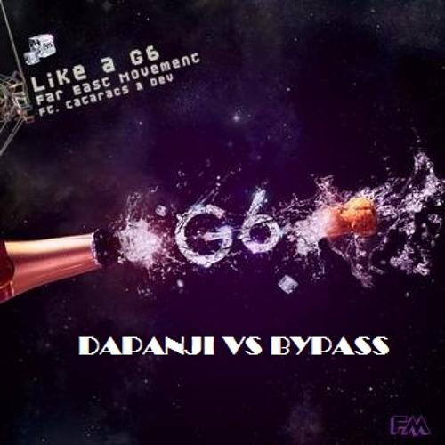 """DapAnji Vs Bypass- """"Like A G6"""" (Demo)"""