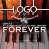 Drake - Forever feat Kanye West, Lil Wayne, & Eminem (LOGO Remix)