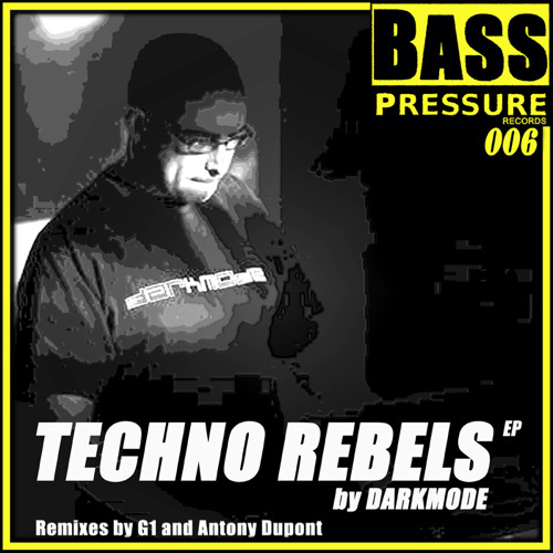 Bass Pressure 006_Darkmode_Techno Rebels EP  preview out Dec 23rd