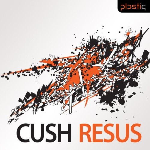 Cush - Resuscitated (Plastiq)