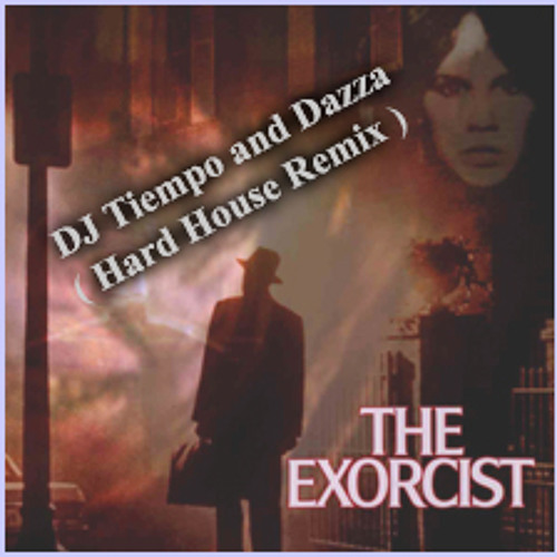 DJ Tiempo and Dazza - The Exorcist Remix (Bassline House) aac