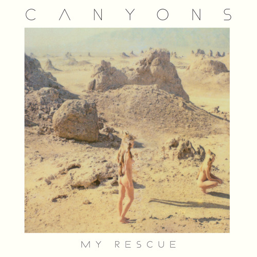 "Canyons - ""My Rescue"" (Dr Dunks Disco Extension)"