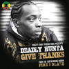 Deadly Hunta - Give Thanks (FREE DOWNLOAD)