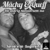 Mächy & Queff - Bli Aldrig Nånsin Som Oss mp3