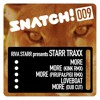 SNATCH009 03. More (Pirupa & Pigi Remix) - Riva Starr presents STARR TRAXX Snatch009 (96 Kbps Snipp)