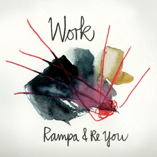 Rampa & Re.You - Work - Keinemusik (Radio Edit)