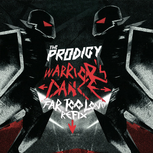 The Prodigy - Warriors Dance (Far Too Loud Re-fix) [FREE DOWNLOAD]