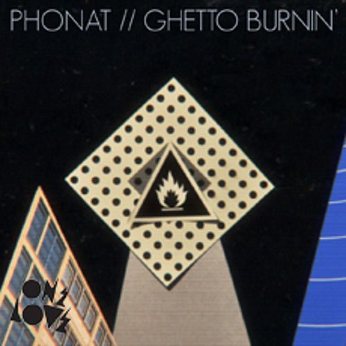 Phonat - Ghetto Burnin' (Original Mix)
