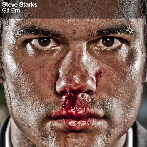 Steve Starks - Git Em EP