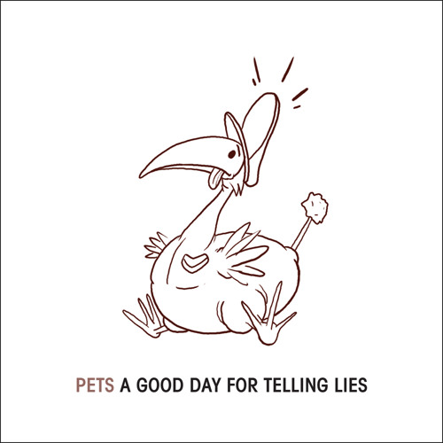 Pets - A Good Day For Telling Lies