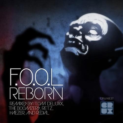 F.O.O.L - Reborn (The Boomzers Rmx)