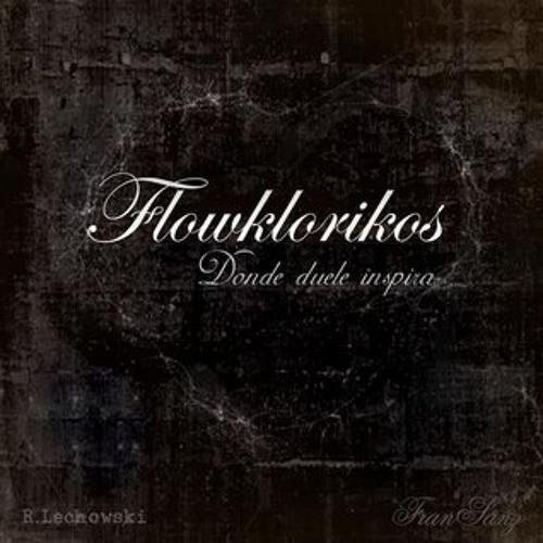 Flowklorikos 'Por amor al odio'