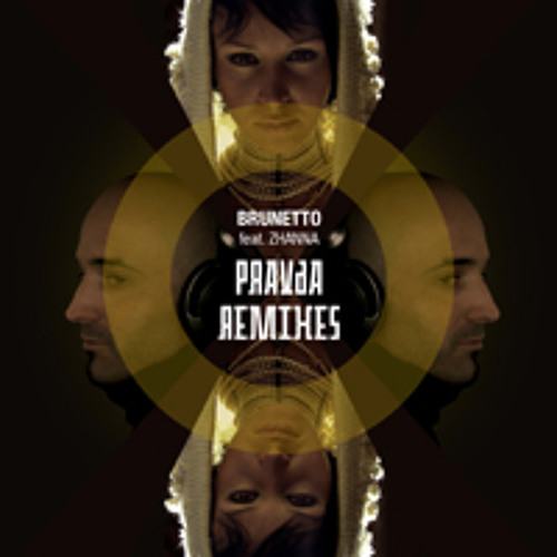 Brunetto feat Zhanna 'Pravda remixes EP' (all tracks preview)