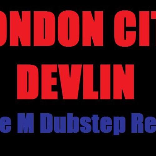 London City - Devlin - (Mike M Dubstep Remix)