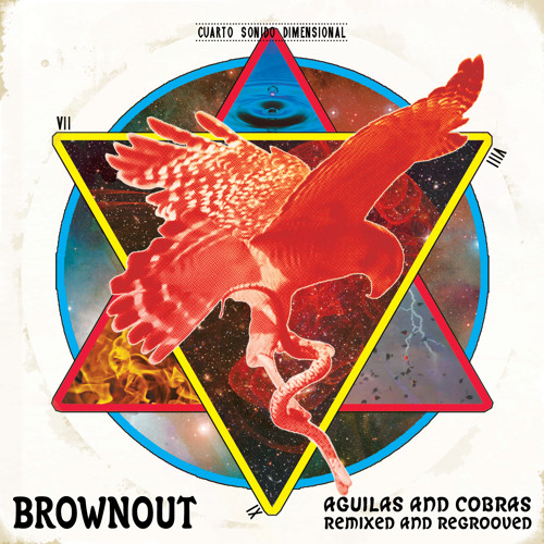 Brownout- Aguilas and Cobras Remixed & Regrooved