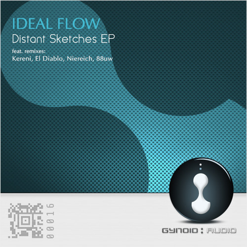Ideal Flow - Distant Sketches [Gynoid Audio] Remixes from 88uw, Niereich, Kereni