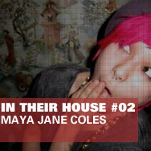 In Their House #02 - Maya Jane Coles