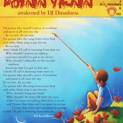 Mornin' Yawnin' by DJ Dmadness