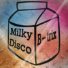 B-trix - Milky Disco [Free Download]