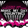 make my day haunting   eyerer chopstick feat  zdar dabruck klein remix