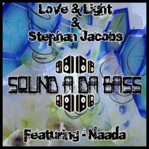 Love and Light & Stephan Jacobs - Sound A Da Bass (feat Naada)