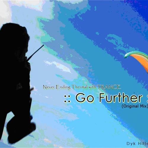 Dyk Hillebrandt = Go Further = ( Original Mix )