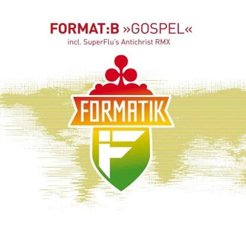 Format:B - Gospel (Super Flu_s Antichrist RMX)