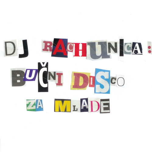 DJ RACHUNICA - Bučni disco za mlade