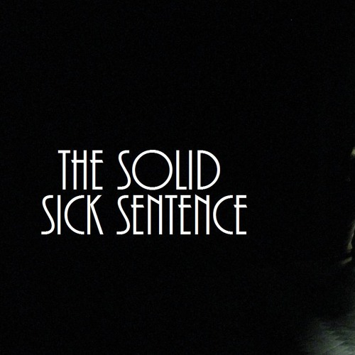The Solid - MikeyMixx Sick Sentence