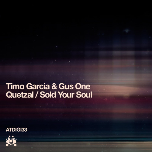 Timo Garcia & Gus One - Quetzal [Audio Therapy]