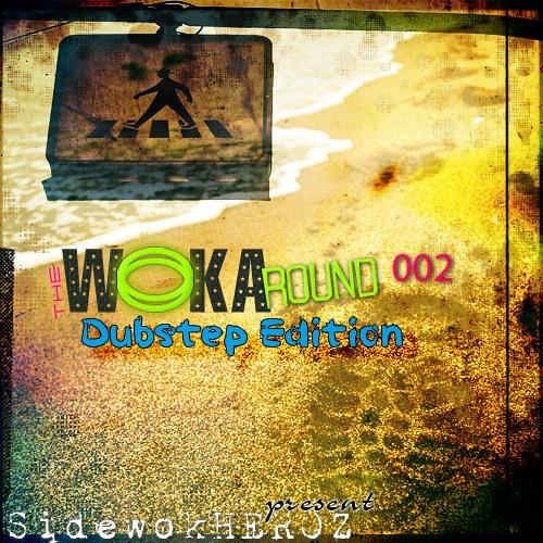 WOKAround Podcast - 002 [Dubstep Edition]