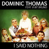 Out NOW - Dominic Thomas-I said nothing(original mix)