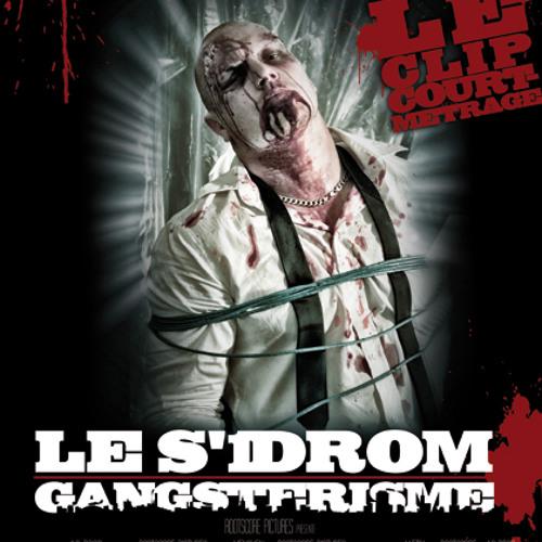 Le s'1drom- Gangsterisme