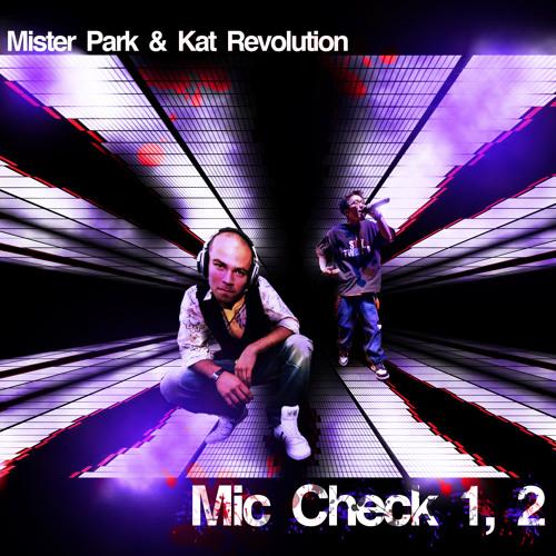 Mister Park & Kat Revolution - Mic Check 1, 2