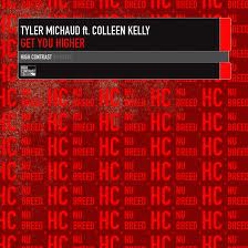 Tyler Michaud & DeFiNe CrAzY feat. Colleen Kelly - Get You Higher