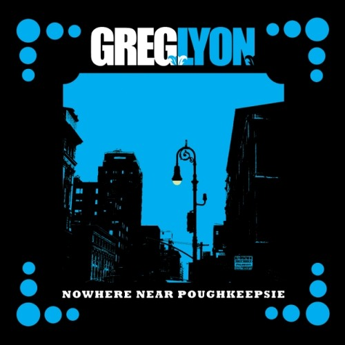 Greg Lyon - Nowhere Near Poughkeepsie
